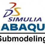 Submodeling در نرم افزار آباکوس